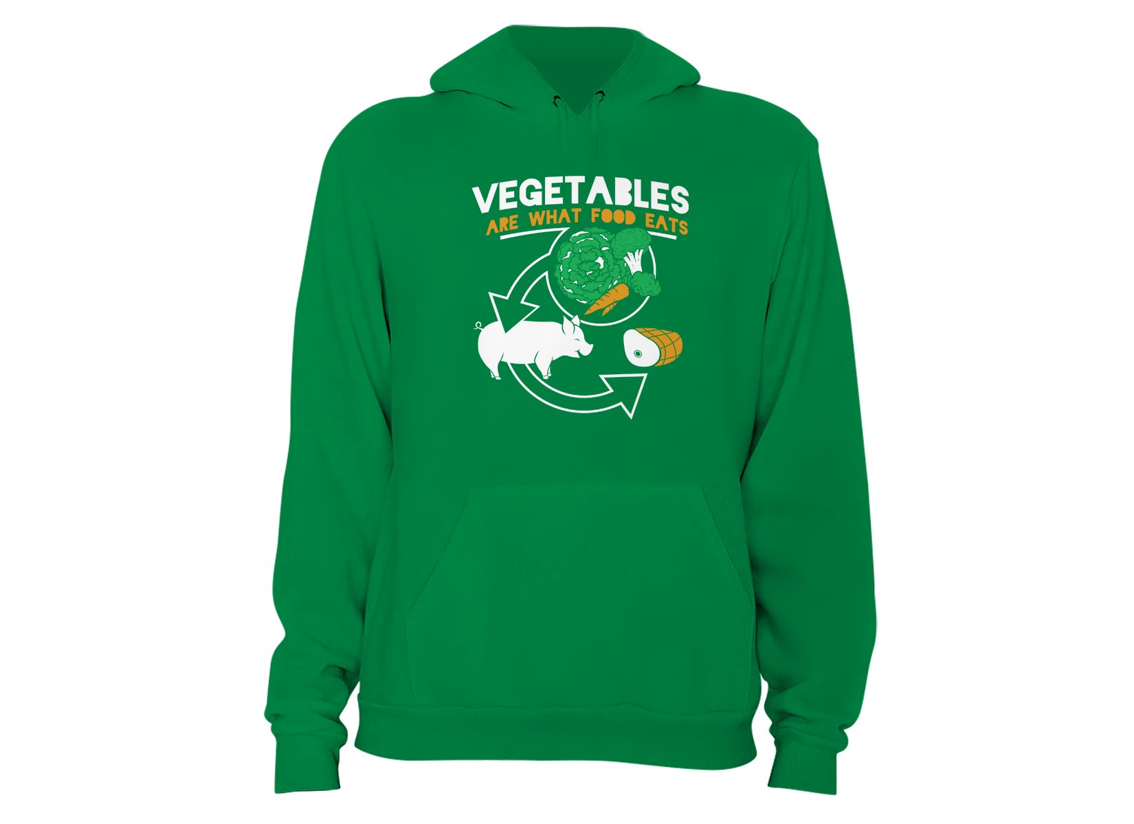 Vegetables Are What Food Eats on Hoodie