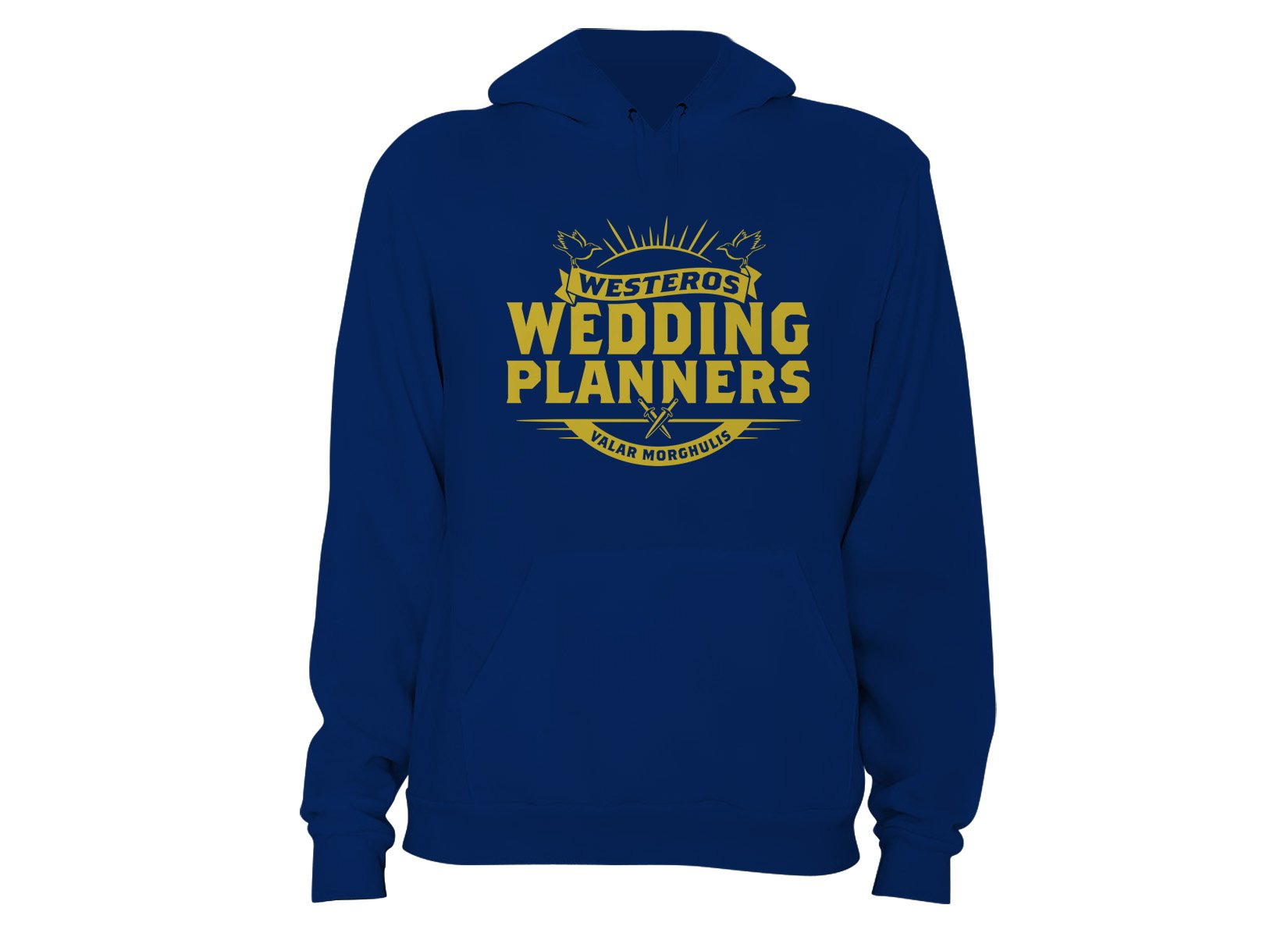 Westeros Wedding Planners on Hoodie