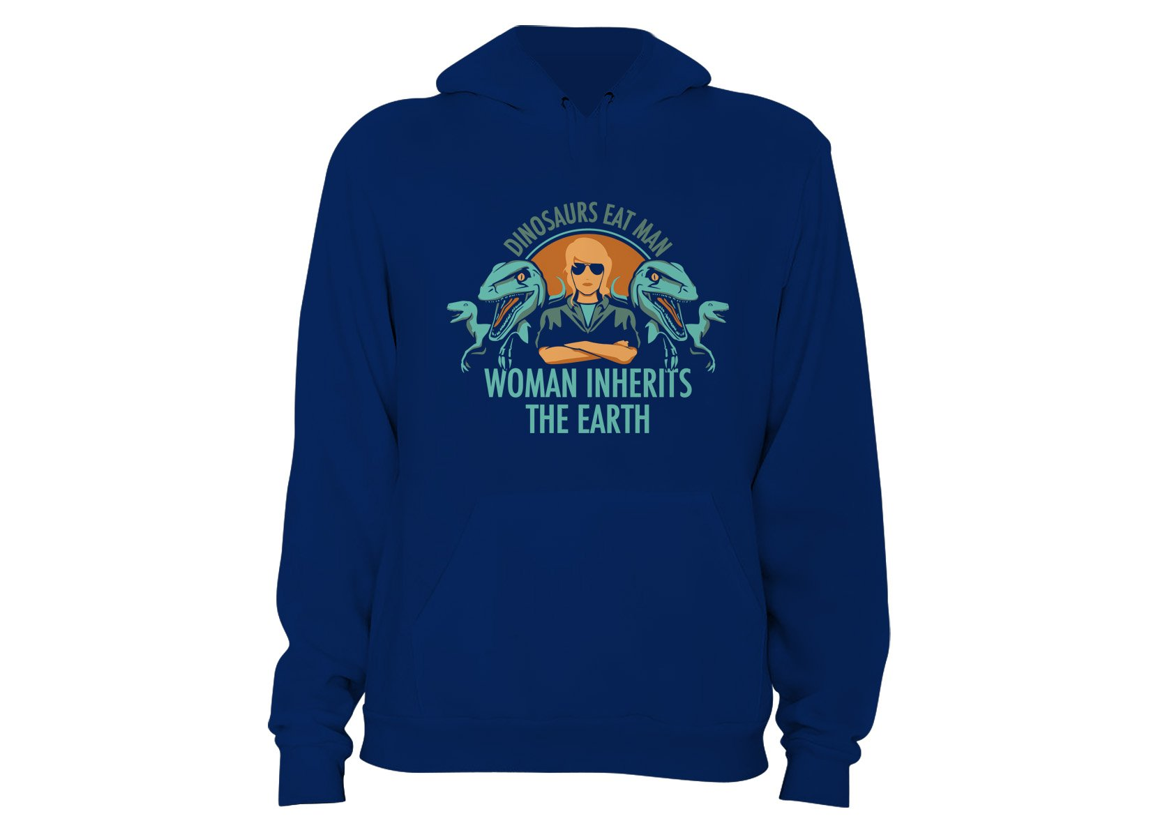 Woman Inherits The Earth on Hoodie