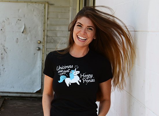 Unicorns Are Just Horny Ponies on Juniors T-Shirt