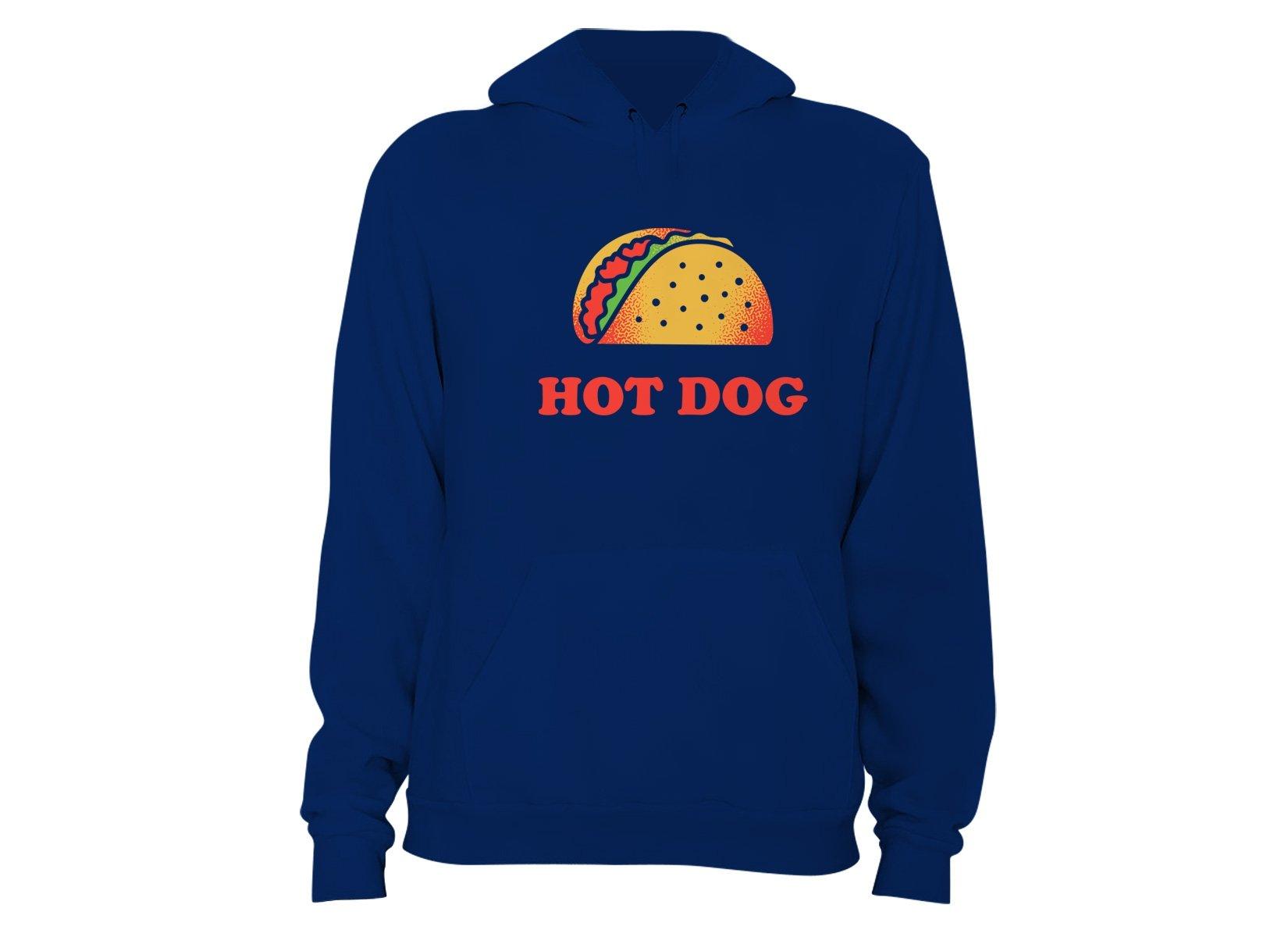 Taco Is A Hotdog on Hoodie