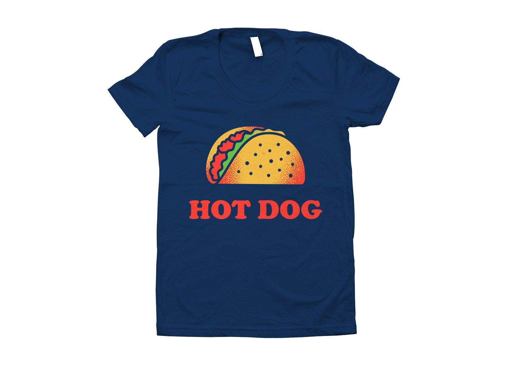 Taco Is A Hotdog on Juniors T-Shirt