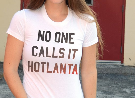 No One Calls It Hotlanta on Juniors T-Shirt