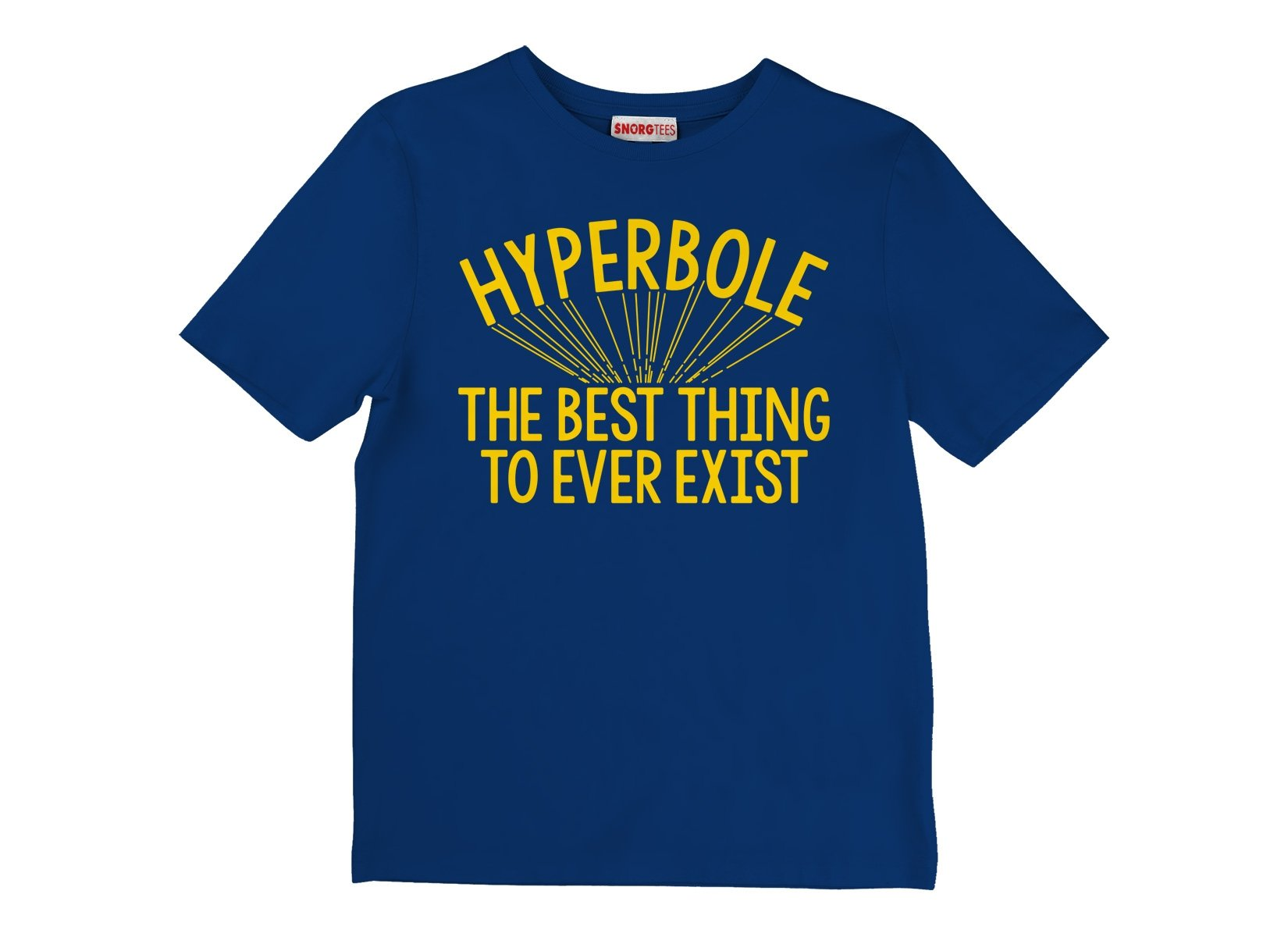 Hyperbole The Best Thing To Ever Exist on Kids T-Shirt