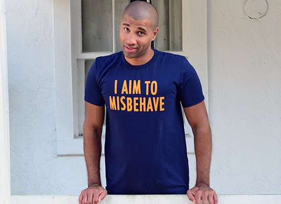 I Aim To Misbehave on Mens T-Shirt