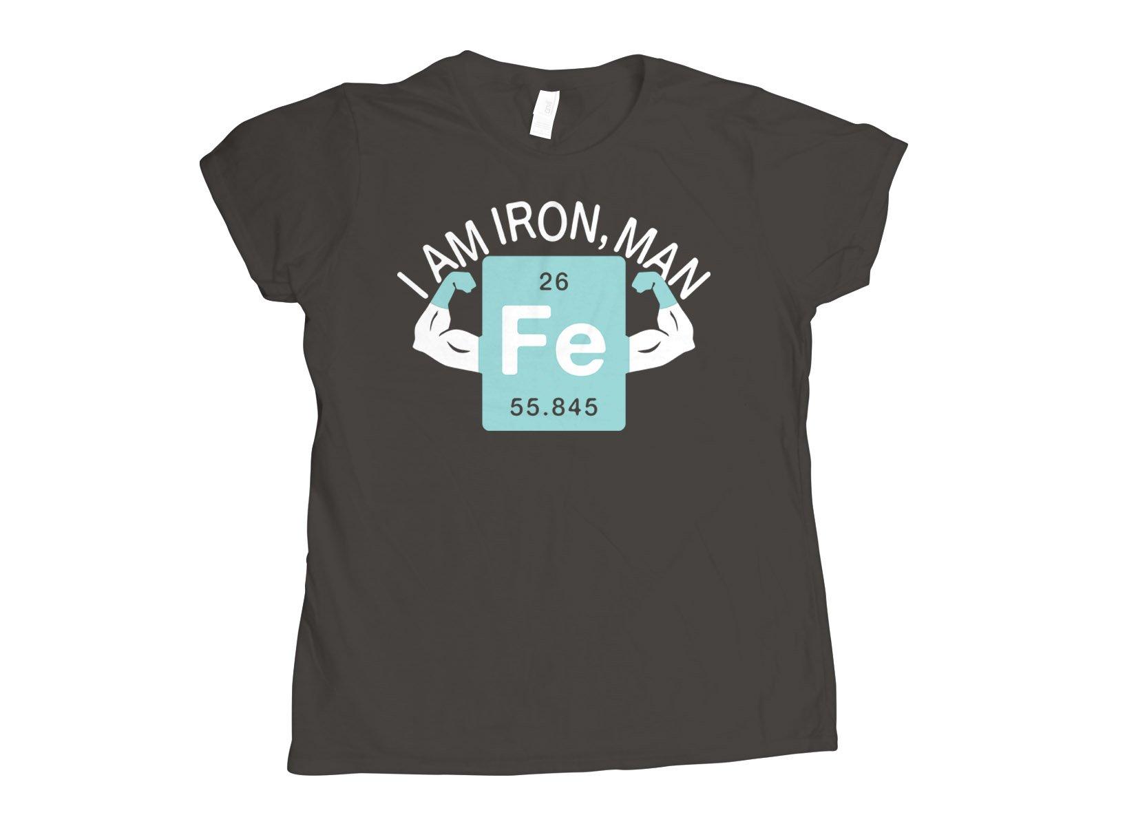 I Am Iron, Man on Womens T-Shirt