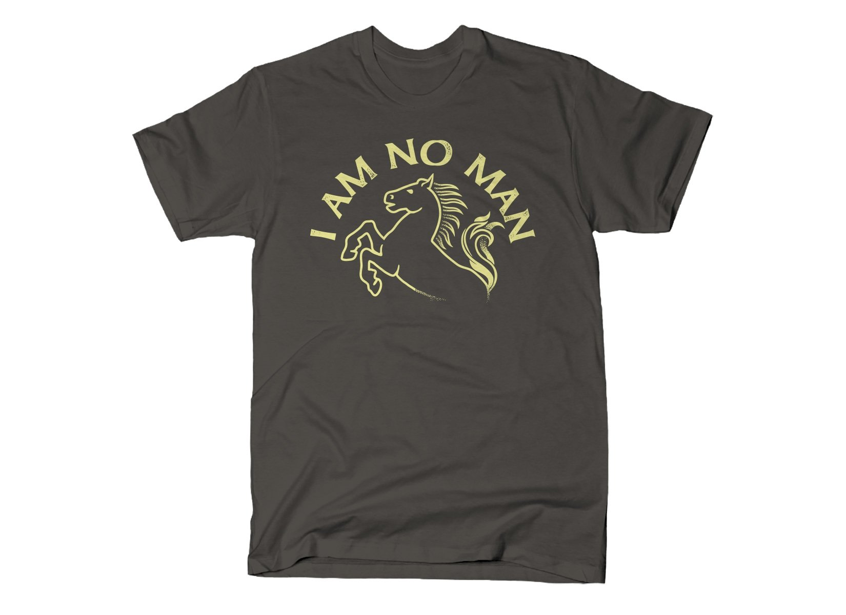 I Am No Man on Mens T-Shirt