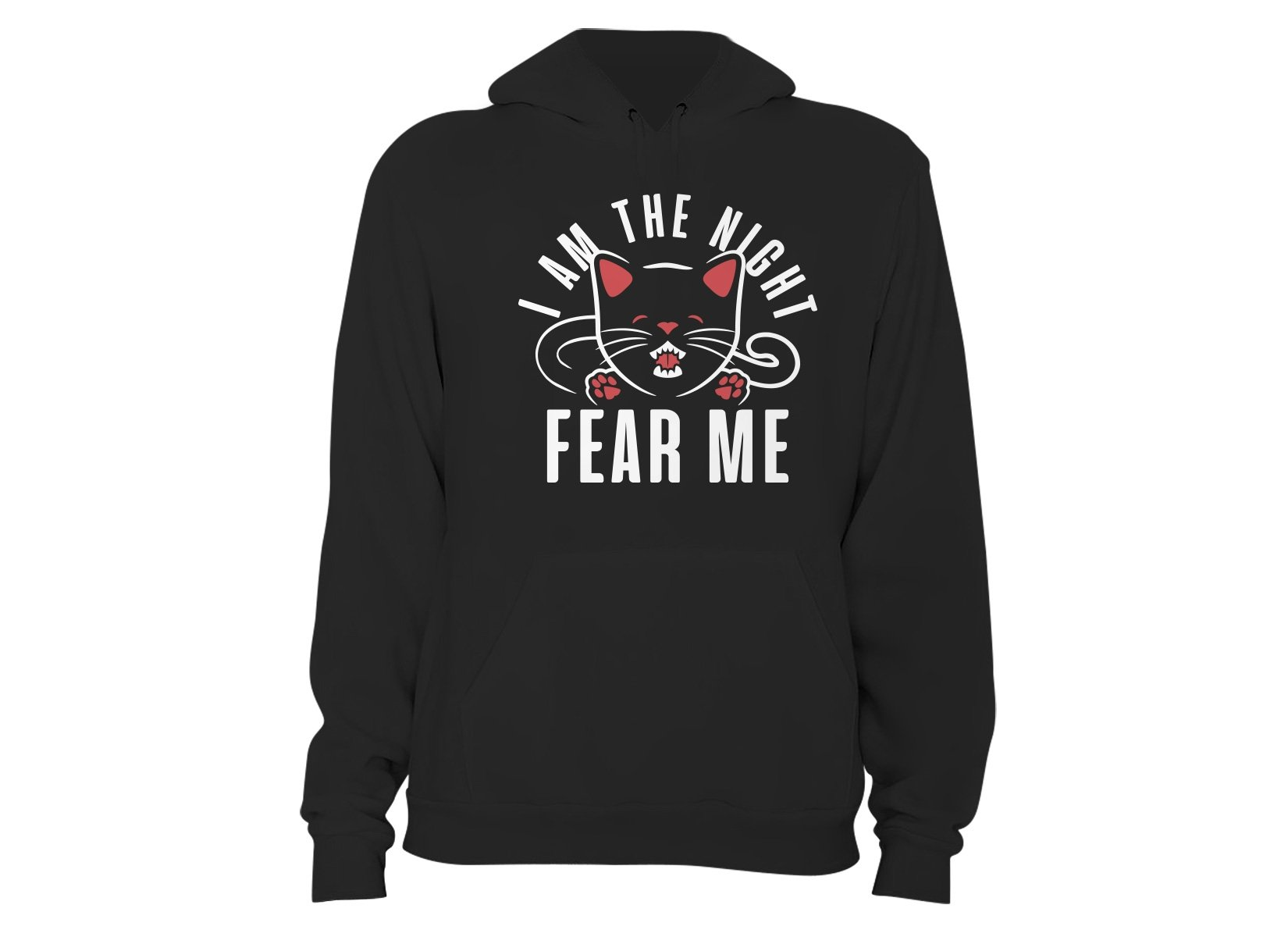 I Am The Night Fear Me on Hoodie