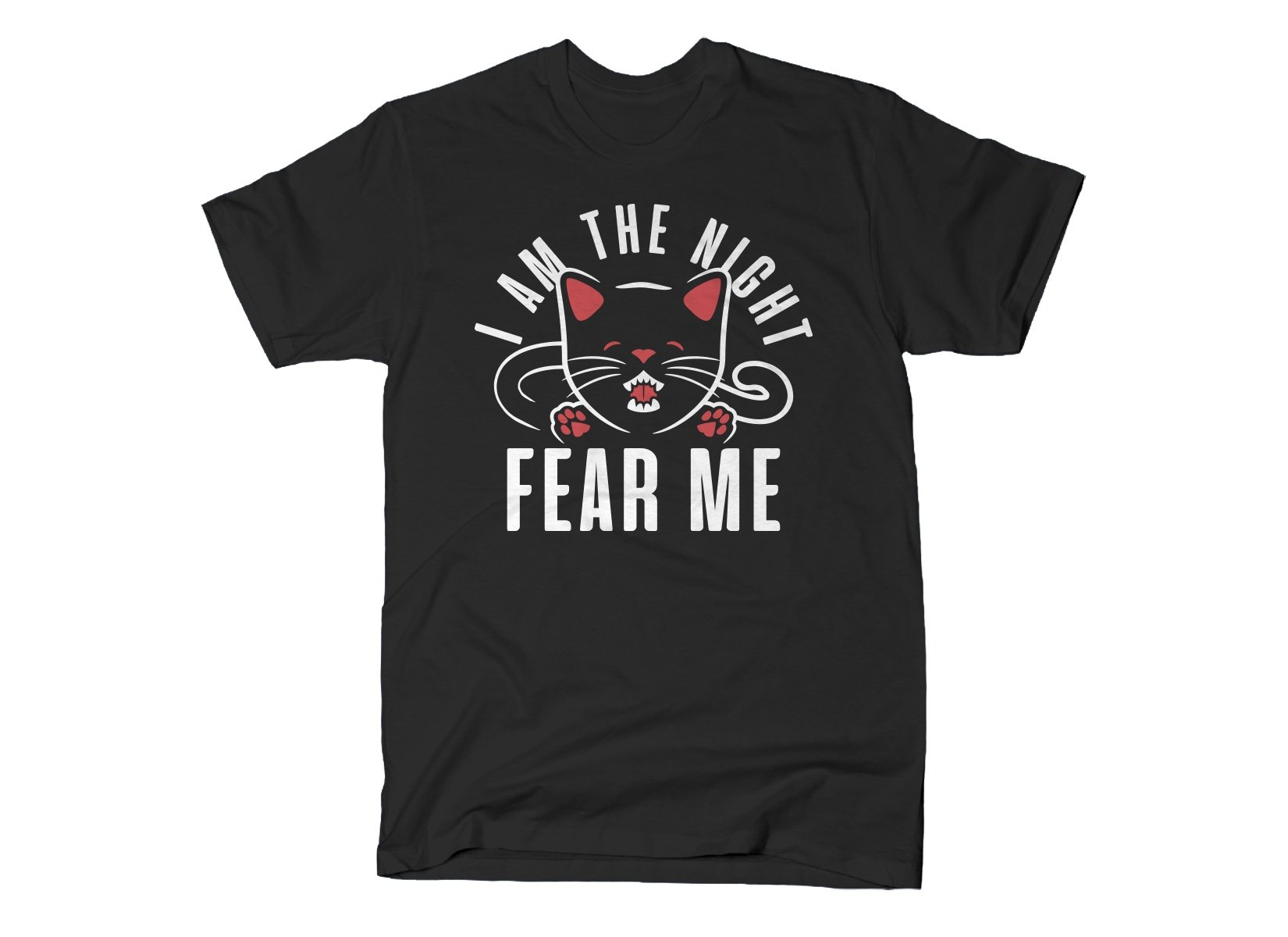 I Am The Night Fear Me on Mens T-Shirt