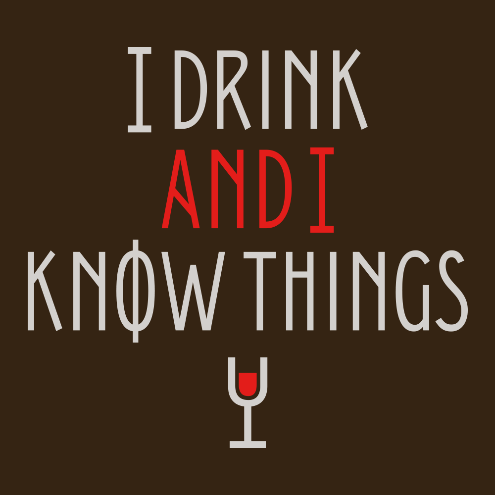 I Drink And I Know Things T Shirt Snorgtees