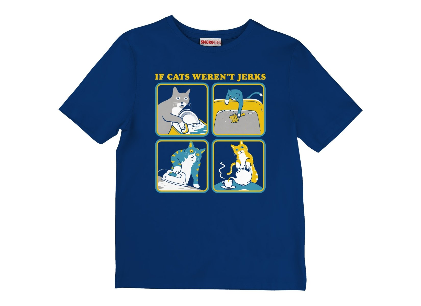 If Cats Weren't Jerks on Kids T-Shirt