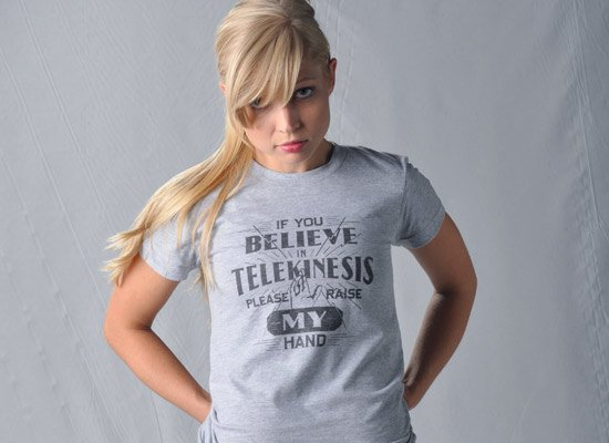 If You Believe In Telekinesis Please Raise My Hand on Juniors T-Shirt
