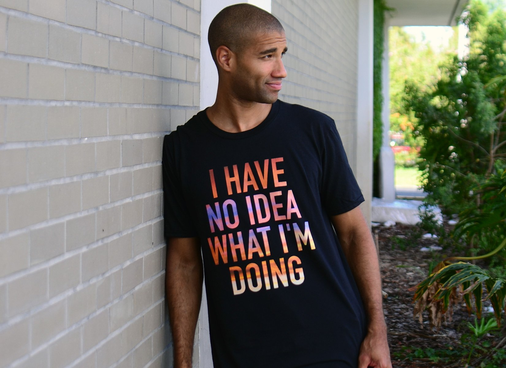 I Have No Idea What I'm Doing on Mens T-Shirt