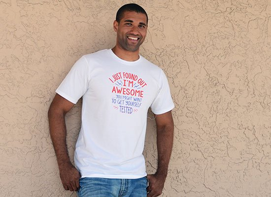 I'm Awesome, Get Yourself Tested on Mens T-Shirt