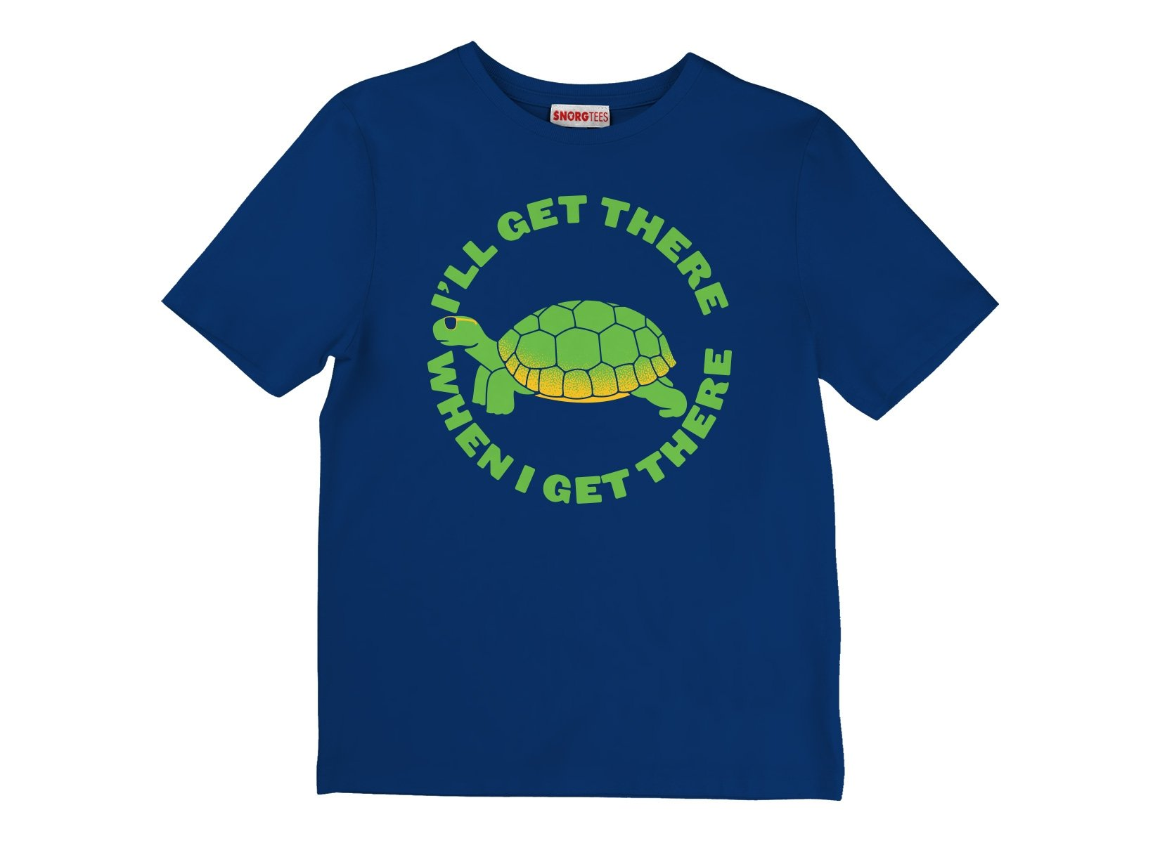I'll Get There When I Get There on Kids T-Shirt