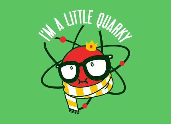 I'm A Little Quarky on Mens T-Shirt