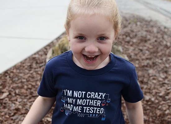 I'm Not Crazy. My Mother Had Me Tested. on Kids T-Shirt