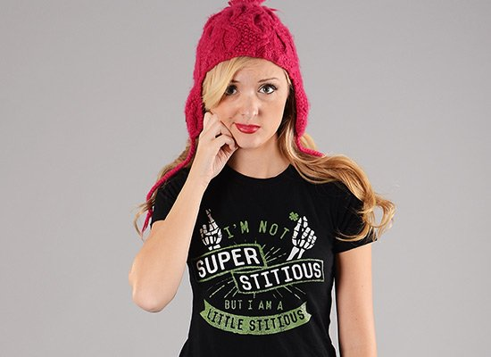 I'm Not Superstitious, But I Am A Little Stitious on Juniors T-Shirt