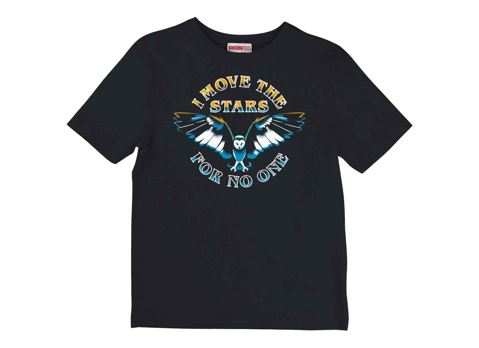 I Move The Stars For No One on Kids T-Shirt
