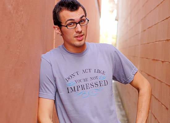 Don't Act Not Impressed on Mens T-Shirt