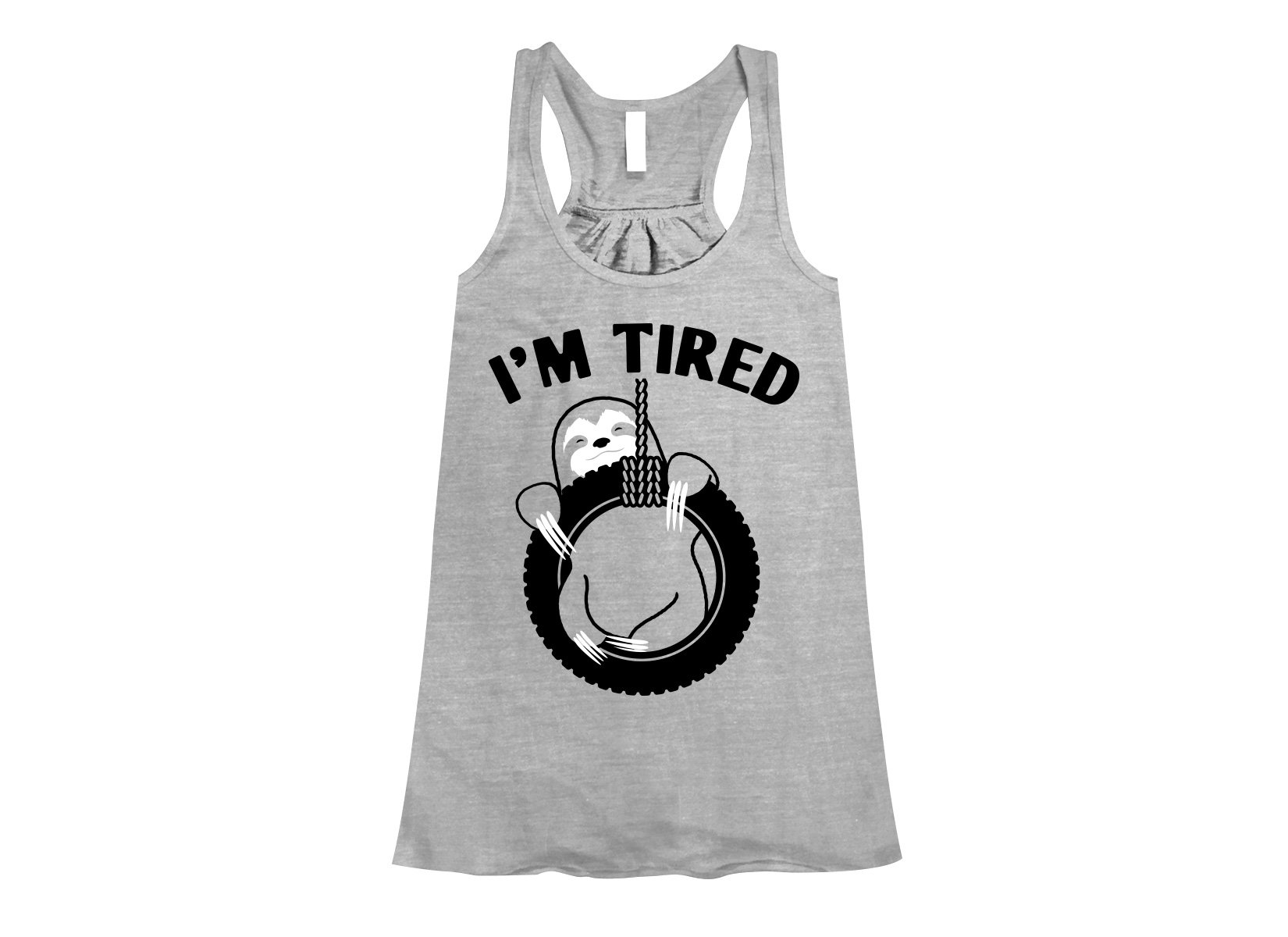 I'm Tired Sloth on Womens Tanks T-Shirt