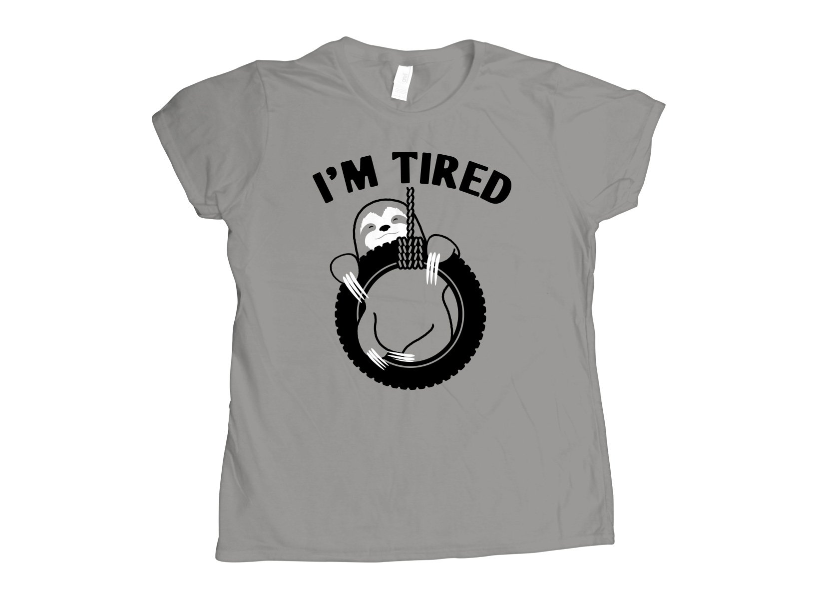 I'm Tired Sloth on Womens T-Shirt