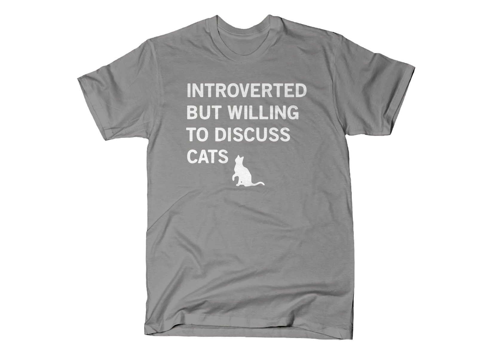 Introverted But Willing To Discuss Cats on Mens T-Shirt