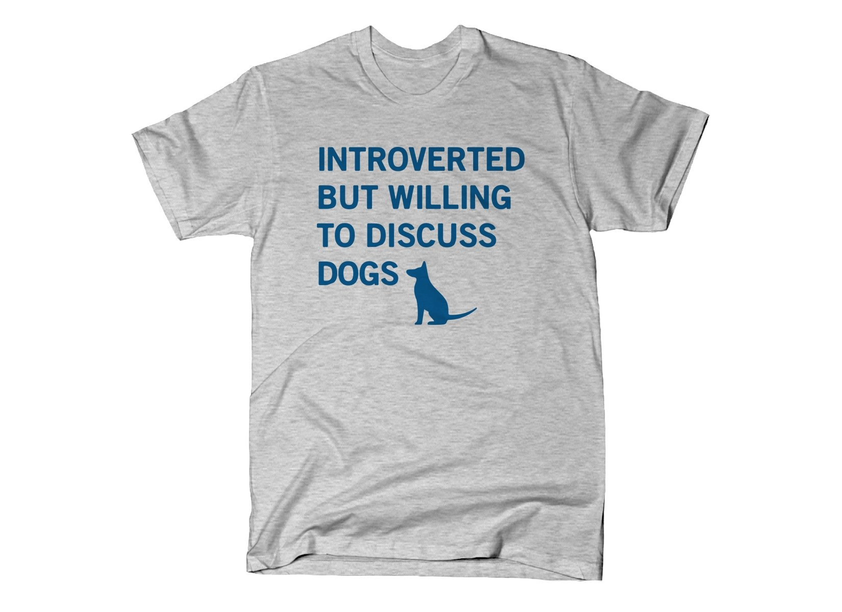 Introverted But Willing To Discuss Dogs on Mens T-Shirt