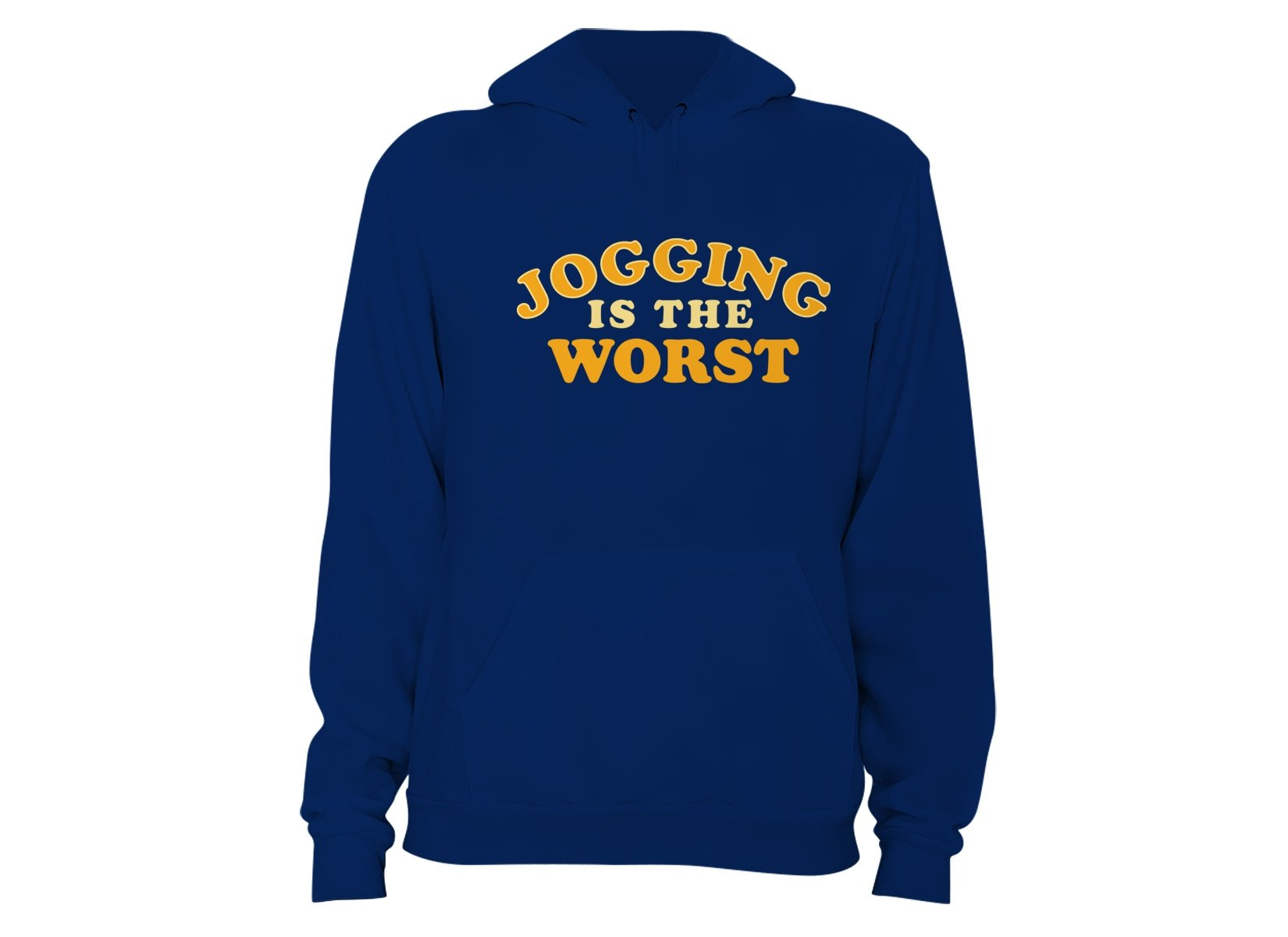 Jogging Is The Worst on Hoodie