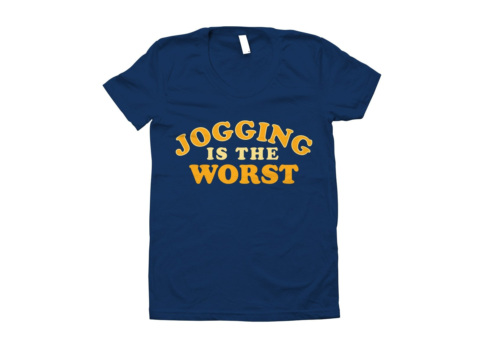 Jogging Is The Worst on Juniors T-Shirt