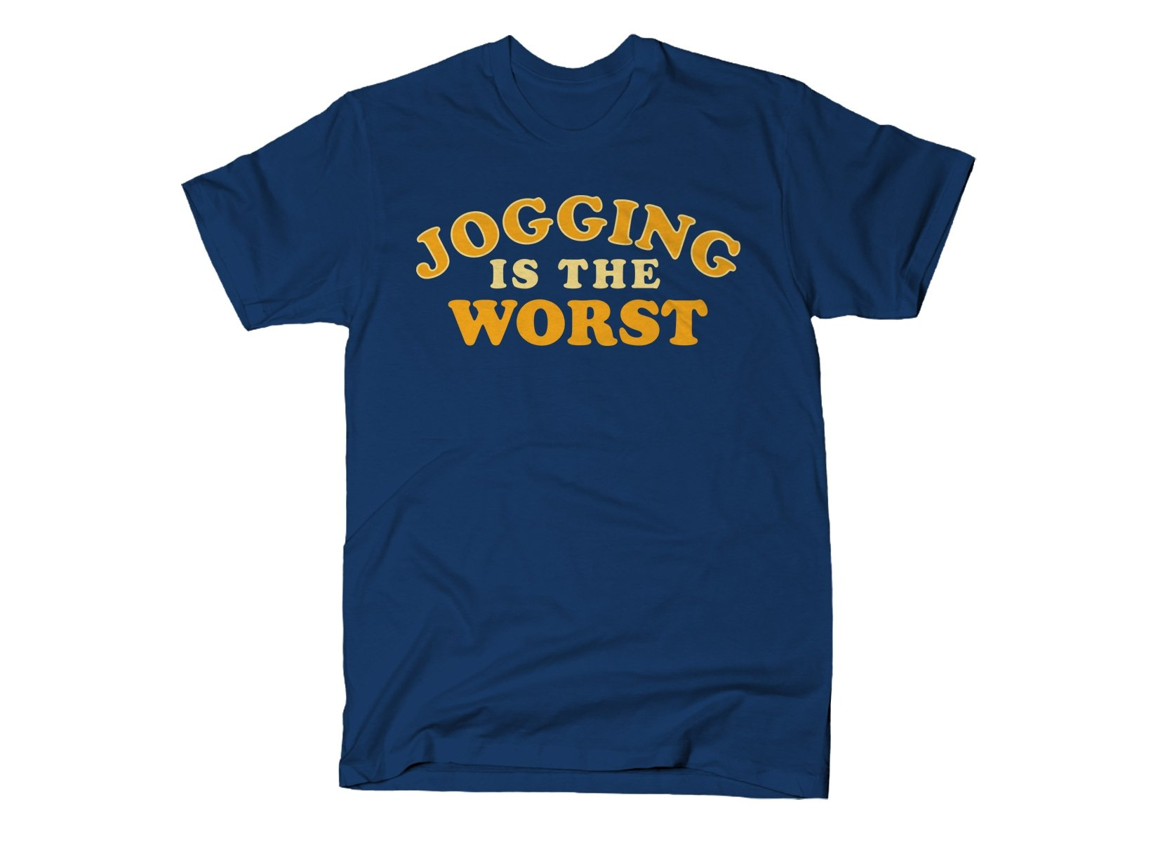 Jogging Is The Worst on Mens T-Shirt