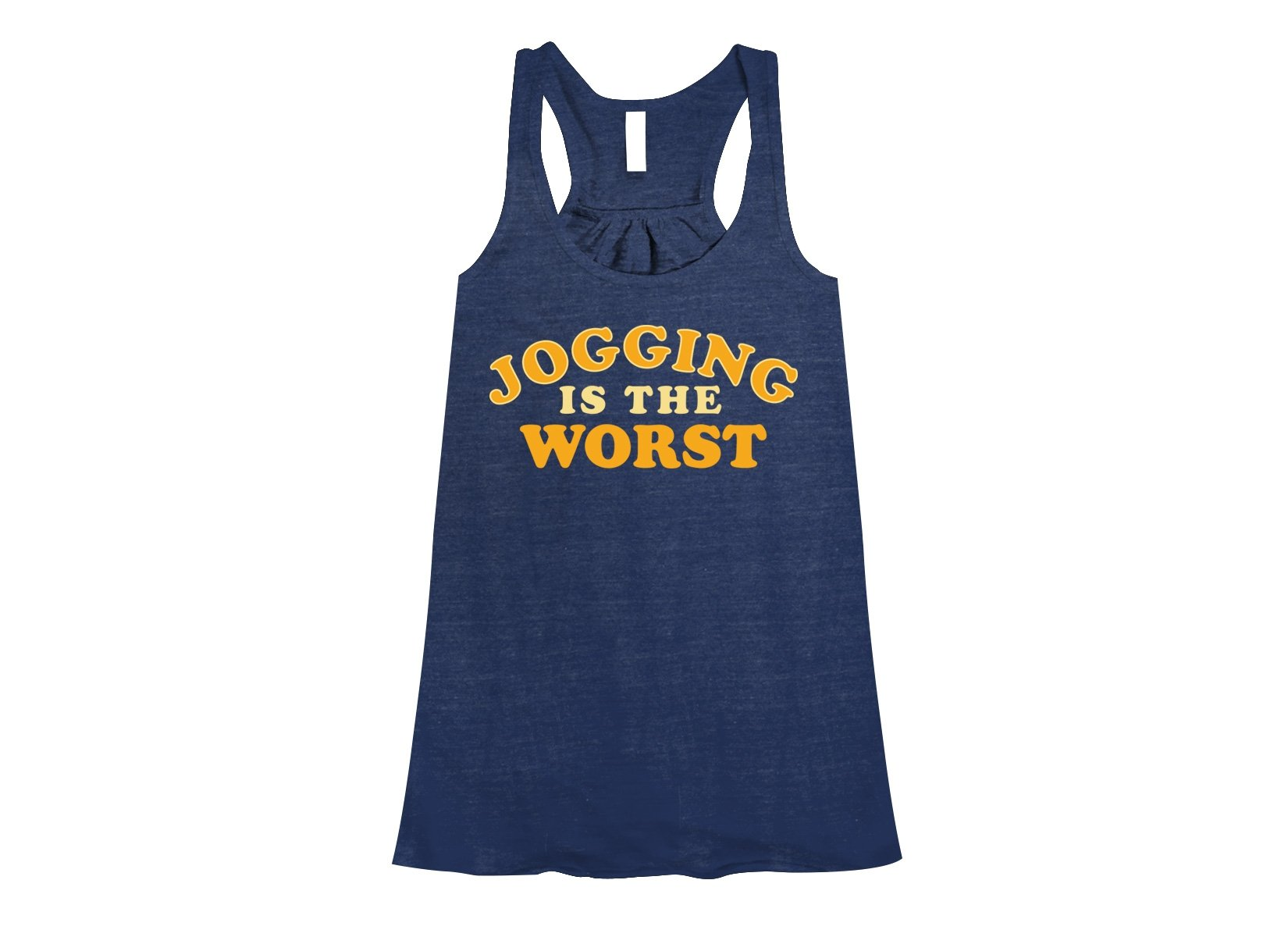 Jogging Is The Worst on Womens Tanks T-Shirt
