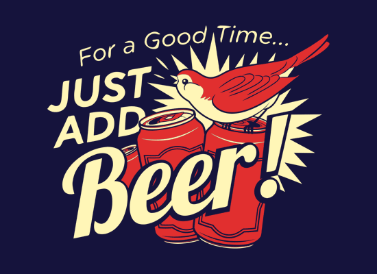 For A Good Time, Just Add Beer! on Mens T-Shirt