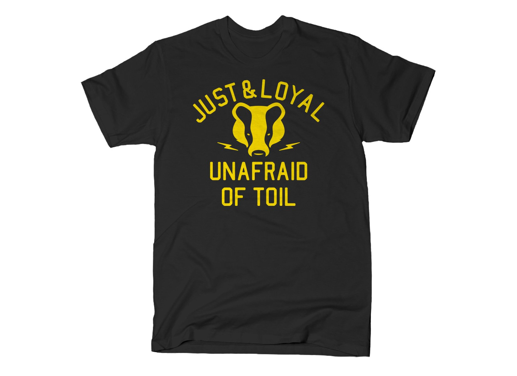Just And Loyal, Unafraid Of Toil on Mens T-Shirt