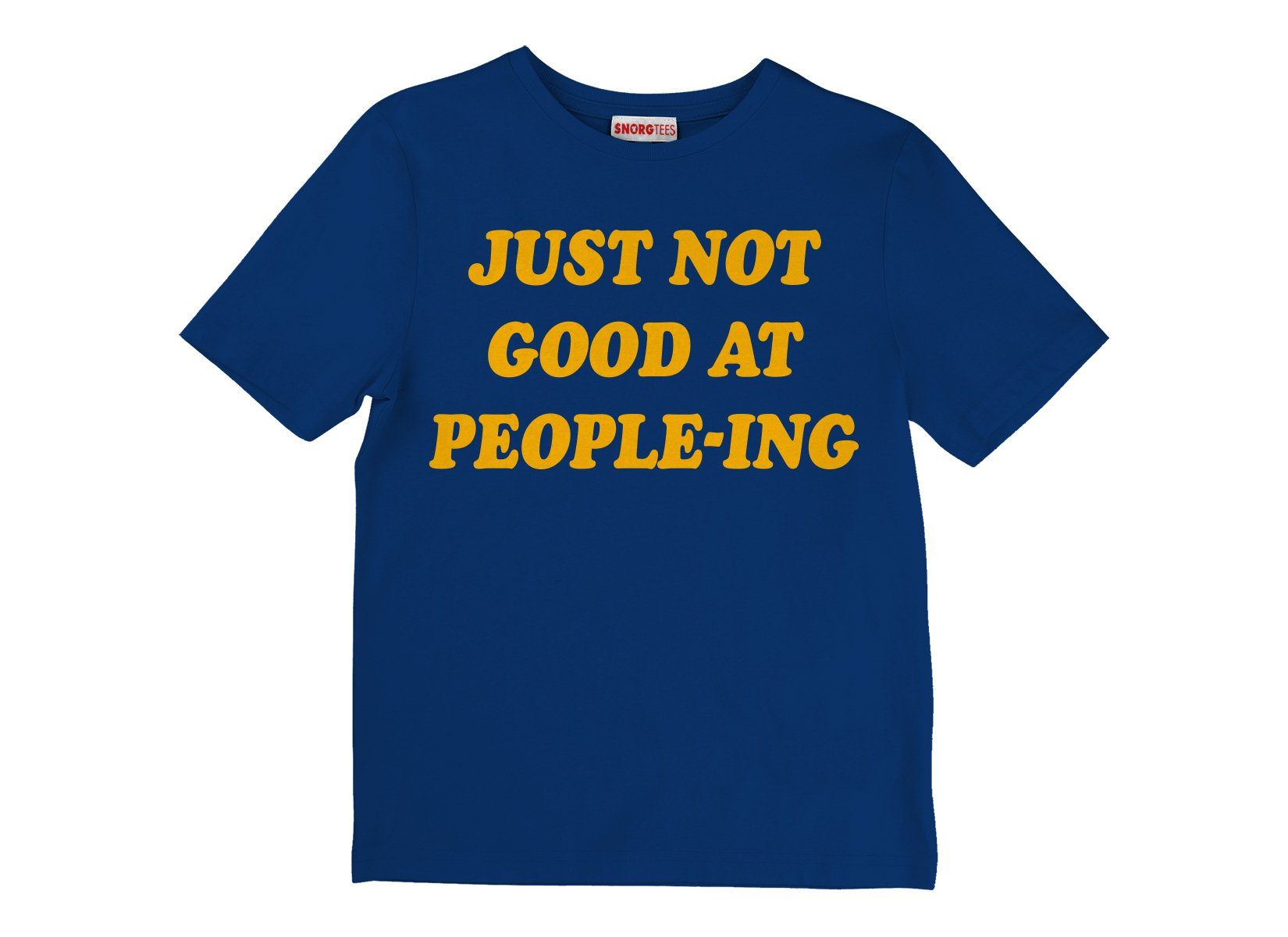 Just Not Good At People-ing on Kids T-Shirt