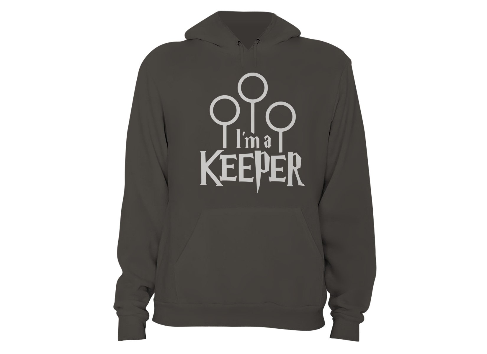 I'm A Keeper on Hoodie