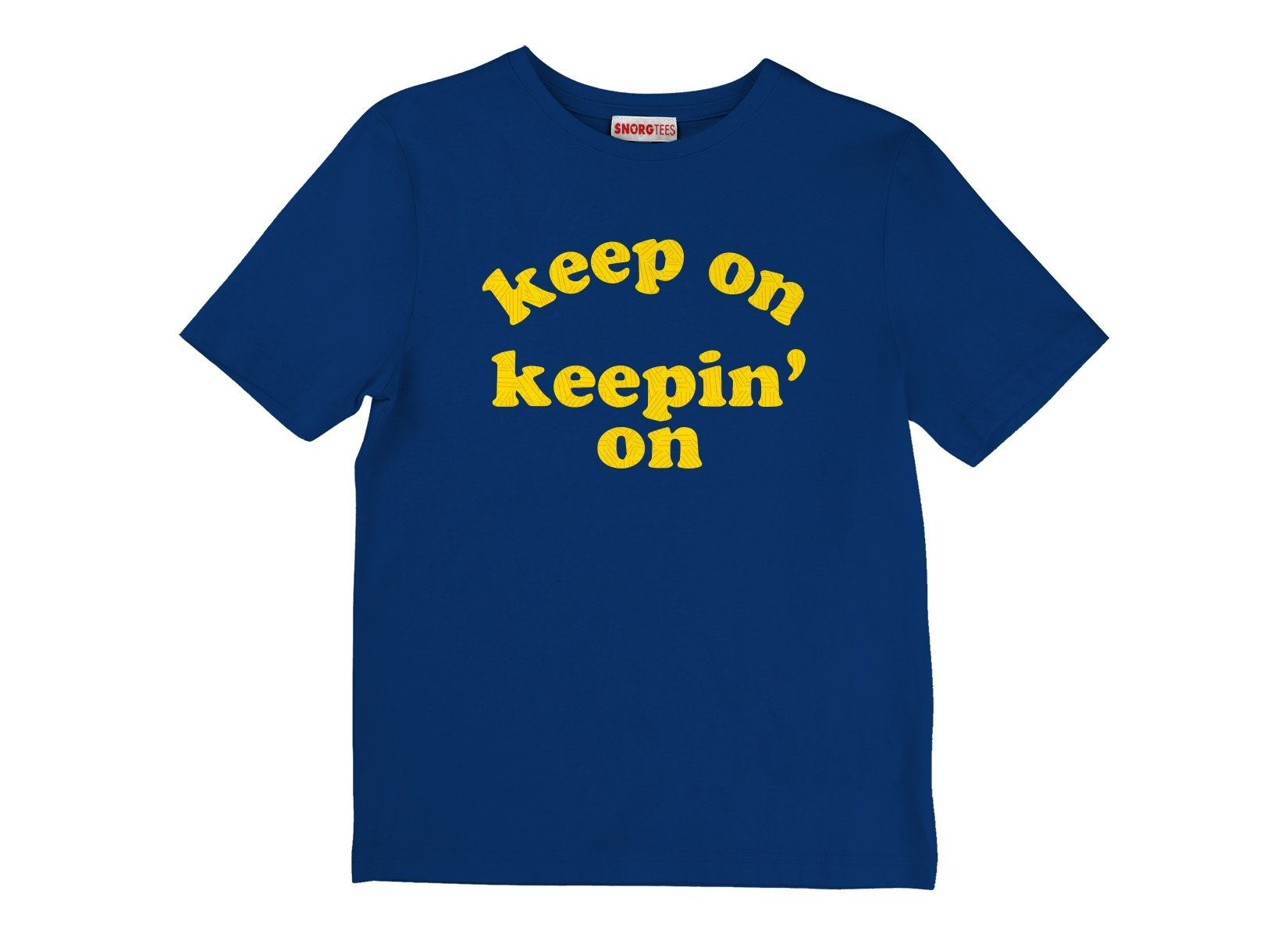 Keep On Keepin' On on Kids T-Shirt