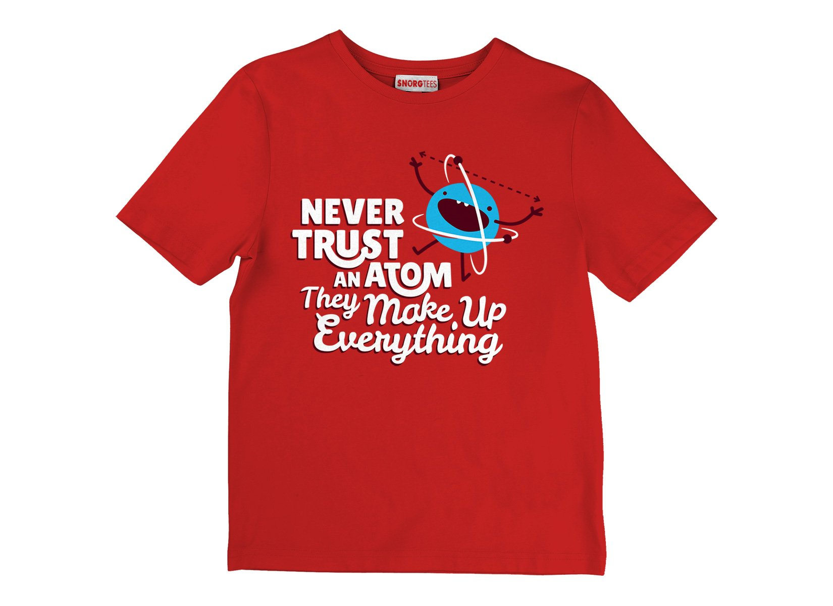 Never Trust An Atom, They Make Up Everything on Kids T-Shirt