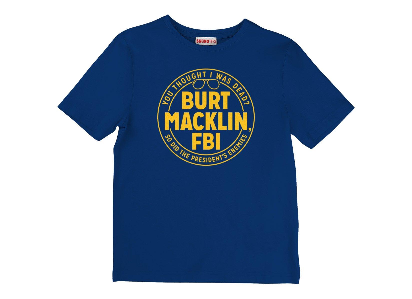 Burt Macklin, FBI on Kids T-Shirt