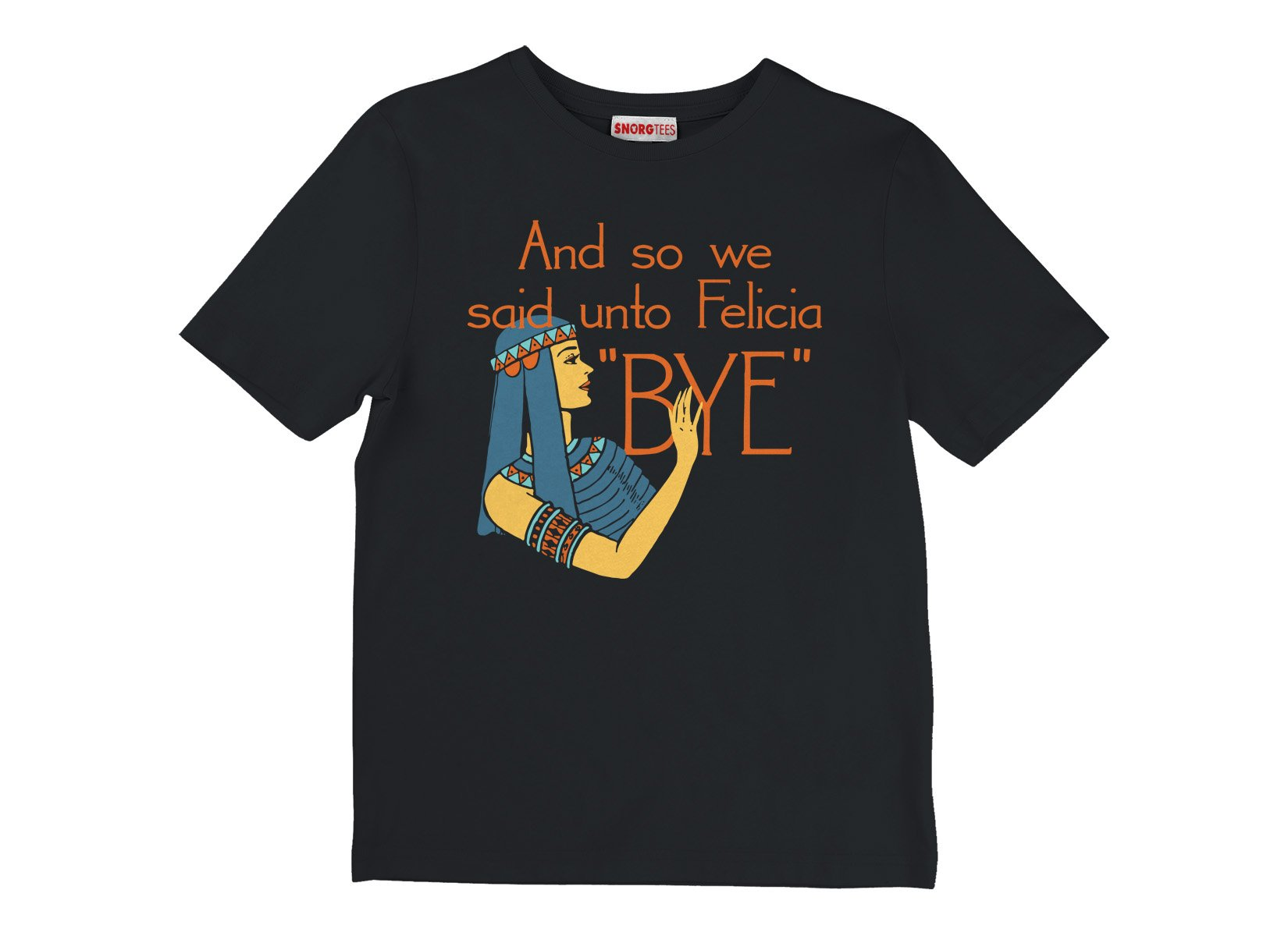 Bye Felicia on Kids T-Shirt
