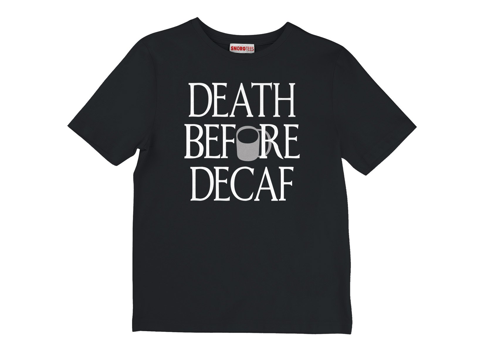 Death Before Decaf on Kids T-Shirt