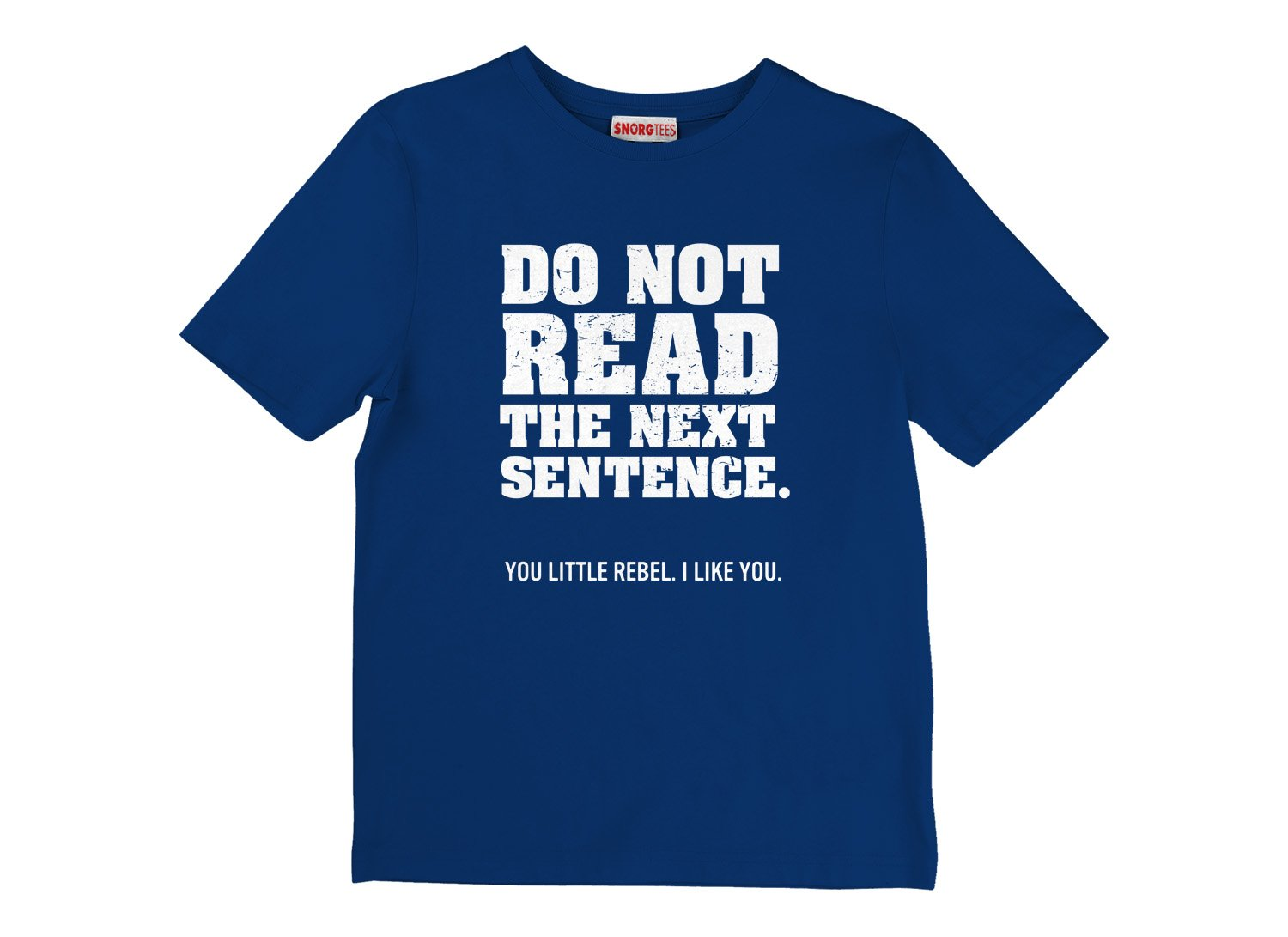 Do Not Read The Next Sentence. on Kids T-Shirt