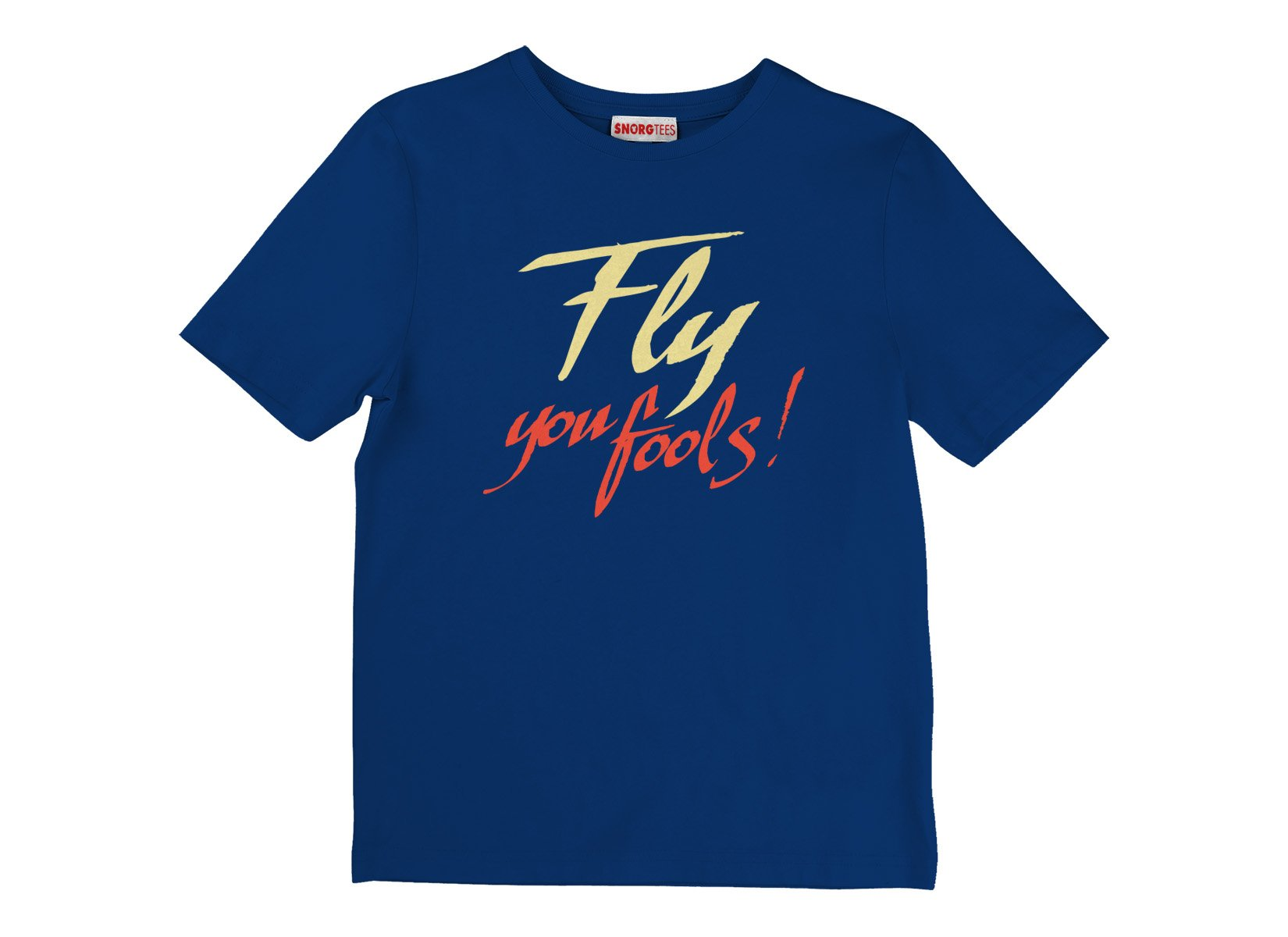 Fly You Fools! on Kids T-Shirt
