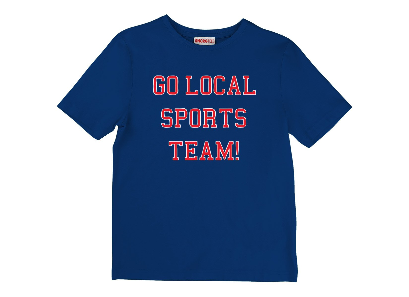 Go Local Sports Team! on Kids T-Shirt