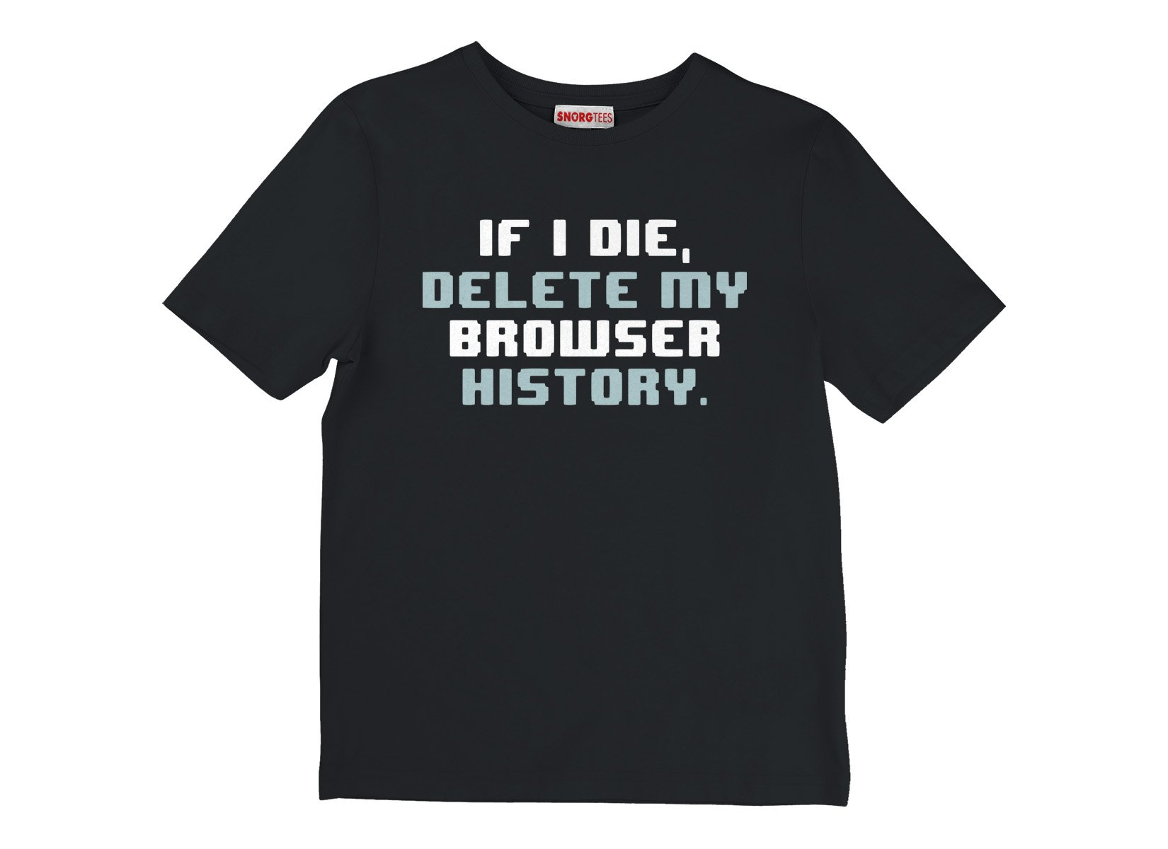 If I Die, Delete My Browser History on Kids T-Shirt