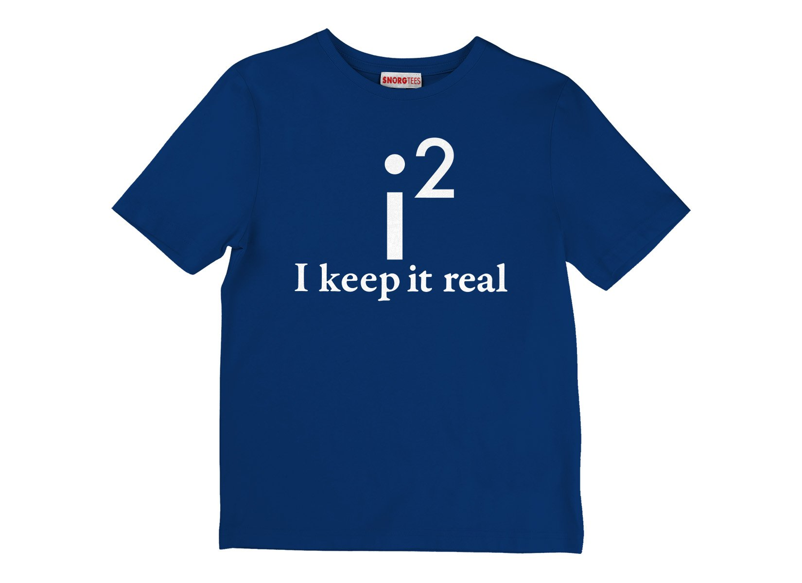 I Keep It Real on Kids T-Shirt