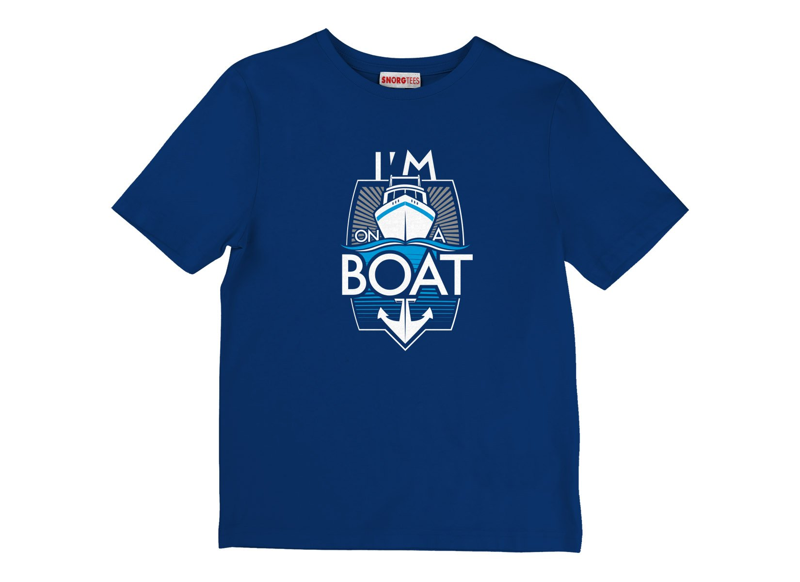 I'm On A Boat on Kids T-Shirt
