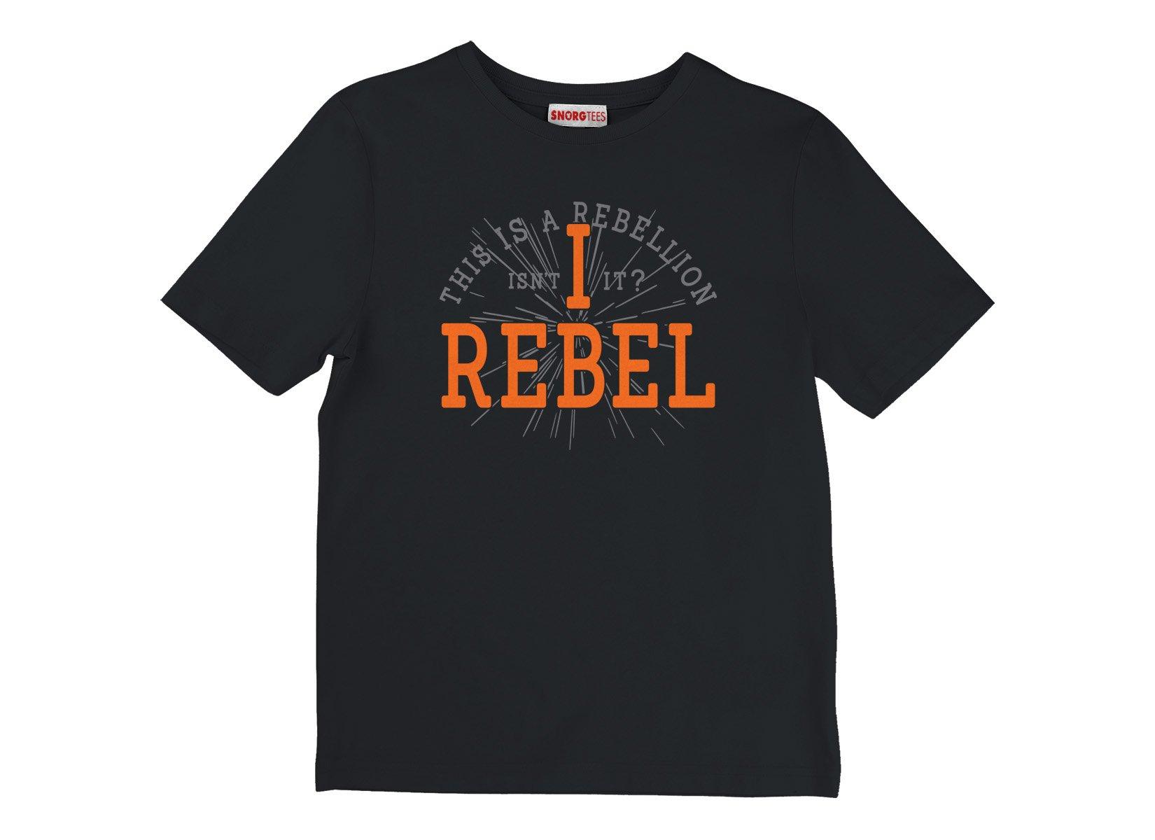 I Rebel on Kids T-Shirt