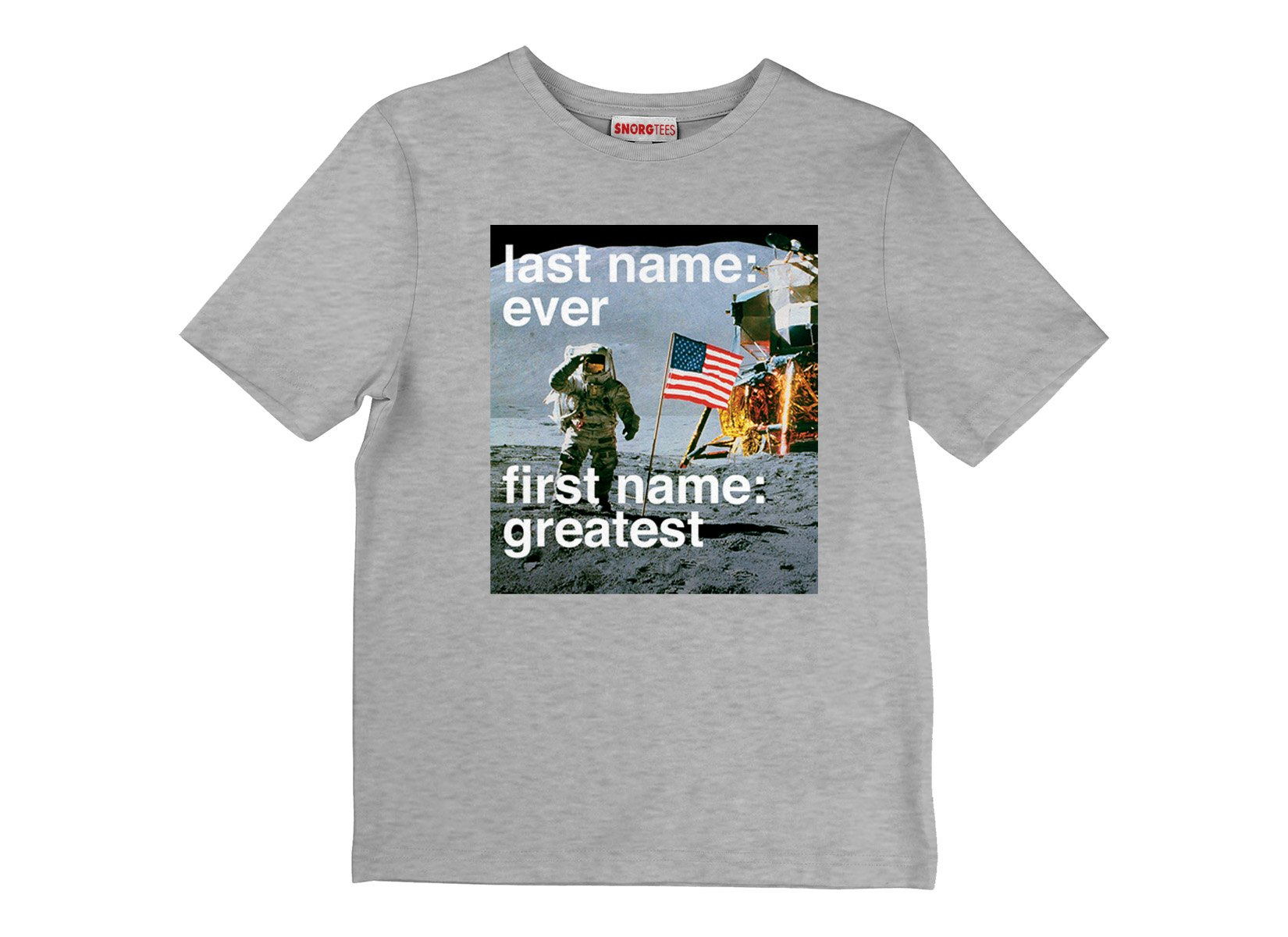 Last Name: Ever, First Name: Greatest on Kids T-Shirt