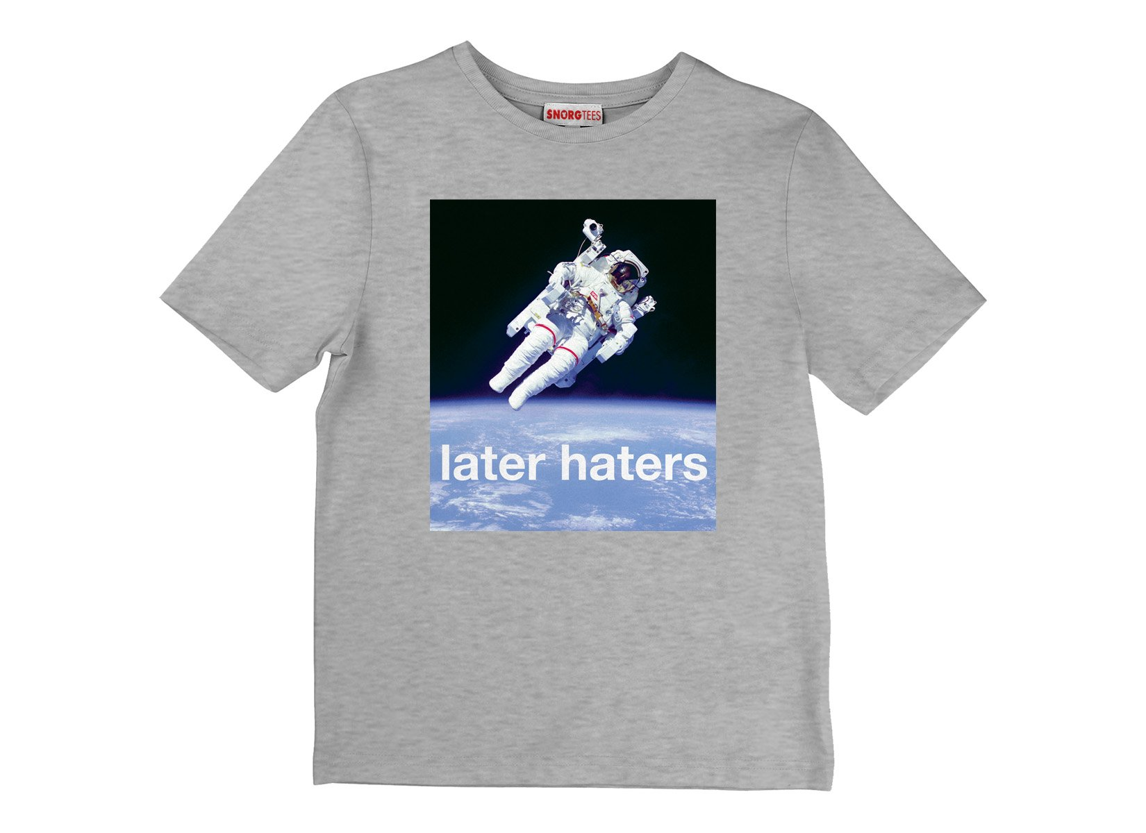 Later Haters on Kids T-Shirt